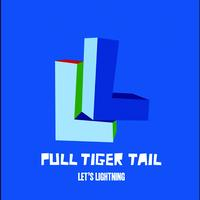 Pull Tiger Tail - Let's Lightning