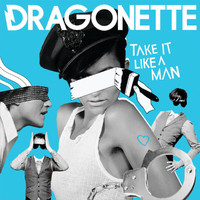 Dragonette - Take It Like A Man (Single + Album Snippet Sampler)