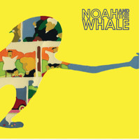 Noah and the Whale - 2 Bodies 1 Heart