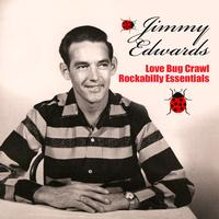 Jimmy Edwards - Love Bug Crawl - Rockabilly Essentials