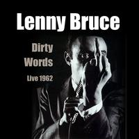 Lenny Bruce - Dirty Words - Live 1962