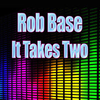 Rob Base - It Takes Two (Re-Recorded / Remastered)