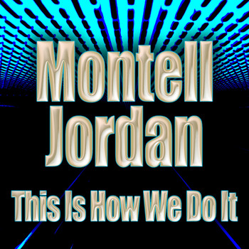 Montell Jordan - This Is How We Do It (Re-Recorded / Remastered)