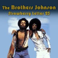 The Brothers Johnson - Strawberry Letter 23 (Re-Recorded / Remastered)