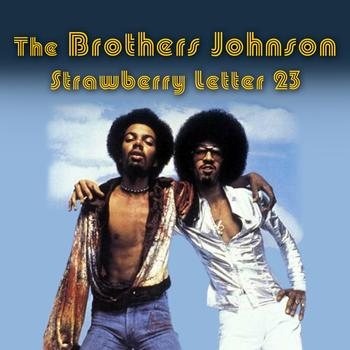 the brothers johnson strawberry letter 23 strawberry letter 23 re recorde the brothers johnson 52143