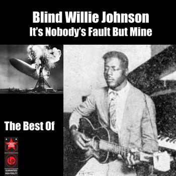 Blind Willie Johnson - It's Nobody's Fault But Mine - The Best Of