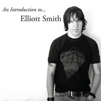 Elliott Smith - An Introduction to Elliott Smith