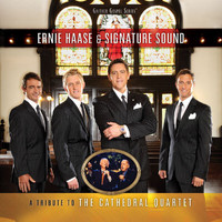 Ernie Haase & Signature Sound - A Tribute To The Cathedral Quartet