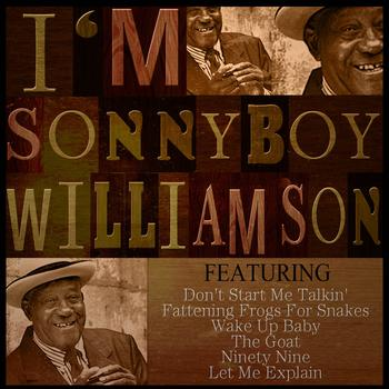 Sonny Boy Williamson - I'M SONNY BOY WILLIAMSON