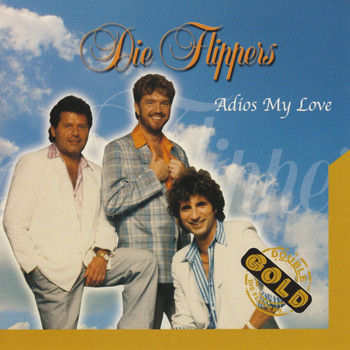 Die Flippers - Adios My Love