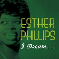 Esther Phillips - I Dream