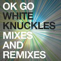 Ok Go - White Knuckles Remixes - EP