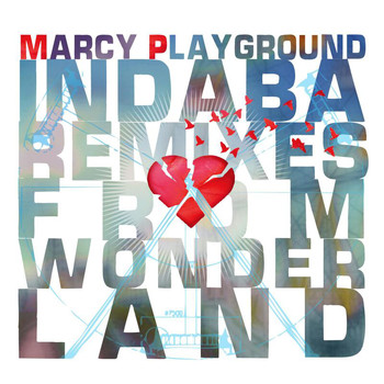 Marcy Playground - Indaba Remixes From Wonderland
