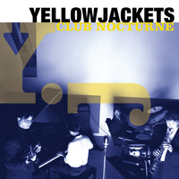 Yellowjackets - Club Nocturne
