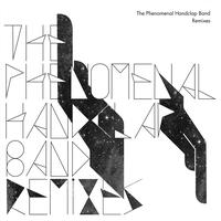 The Phenomenal Handclap Band - Remixes