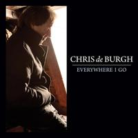 Chris De Burgh - Everywhere I Go