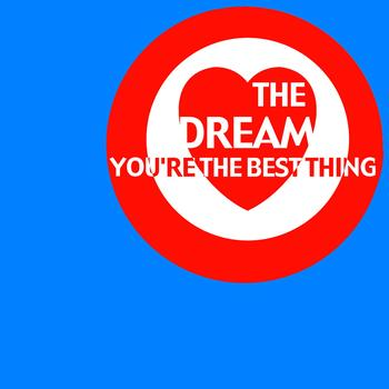 The Dream - You're The Best Thing