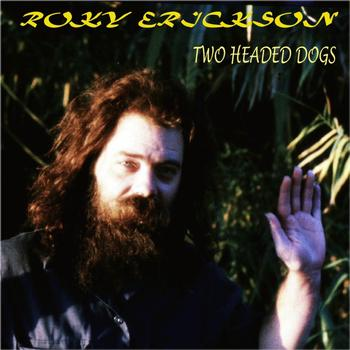 Roky Erickson - Two Headed Dogs