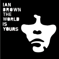 Ian Brown - The World Is Yours (Virgin Digital Orchestral Exclusive)