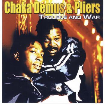 Chaka Demus & Pliers - Trouble And War