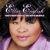 Ellia English - That's What Faith Is / You Gotta Believe It