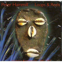 Peter Hammill - Loops and Reels
