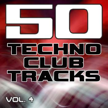 Various Artists - 50 Techno Club Tracks Vol. 4 - Best of Techno, Electro House, Trance & Hands Up