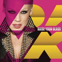 P!nk - Raise Your Glass (Explicit)