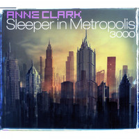 Anne Clark - Sleeper in Metropolis 3000