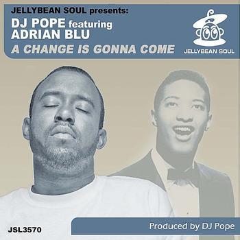 DJ Pope - A Change Is Gonna Come