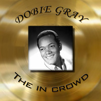 Dobie Gray - Dobie Gray - The In Crowd