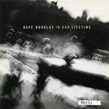 Various Artists - Dave Douglas: In Our Lifetime