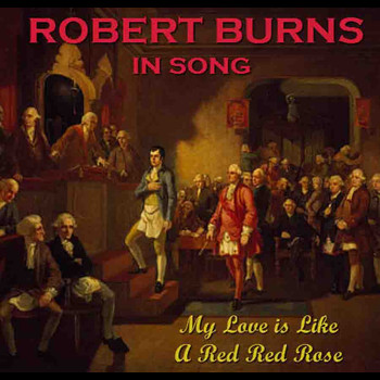 Robert Burns - My Love Is Like A Red Red Rose