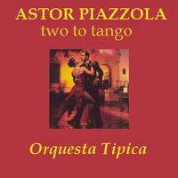 Astor Piazzolla - Two To Tango
