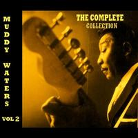 Muddy Waters - The Complete Collection  Volume 2