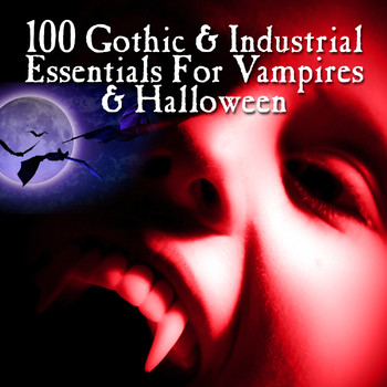 Various Artists - 100 Gothic & Industrial For Vampires & Halloween