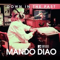 Mando Diao - Down In The Past (MTV Unplugged)