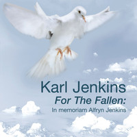 Karl Jenkins - For the Fallen: in memoriam Alfryn Jenkins