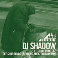 DJ Shadow - Def Surrounds Us