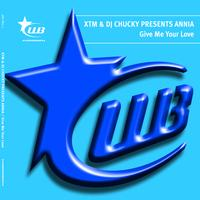 XTM & DJ Chucky Presents Annia - Give Me Your Wings Of Love
