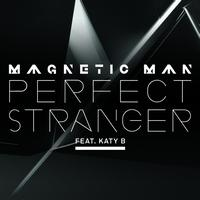Magnetic Man - Perfect Stranger