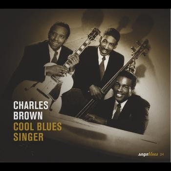 Charles Brown - Saga Blues: Cool Blues Singer