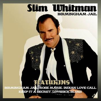 Slim Whitman - Birmingham Jail