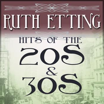 Ruth Etting - Hits Of The 20s & 30s