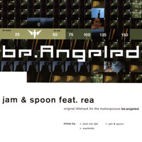 Jam & Spoon feat. Rea - Be.Angeled