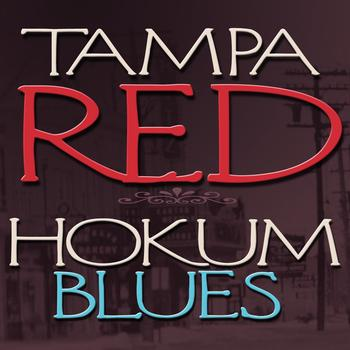 Tampa Red - Hokum Blues