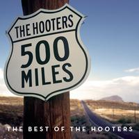 The Hooters - 500 Miles - The Best Of