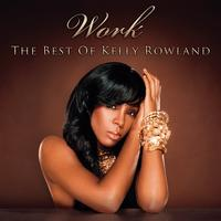Kelly Rowland - Work - The Best Of