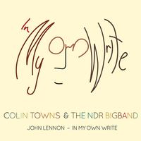 Colin Towns And The NDR Bigband - John Lennon - In My Own Write