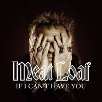 Meat Loaf - If I Can't Have You (EP)